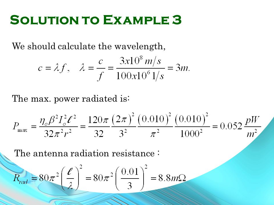 Solution to Example 3 We should calculate the wavelength,