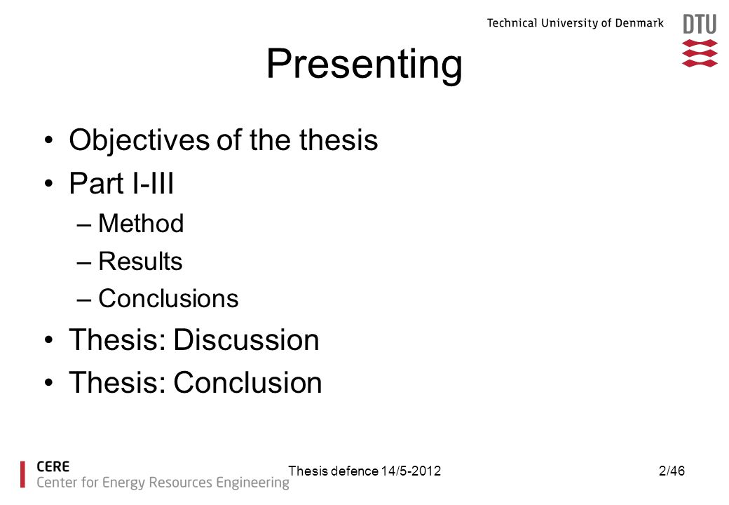 Presenting Objectives of the thesis Part I-III Thesis: Discussion