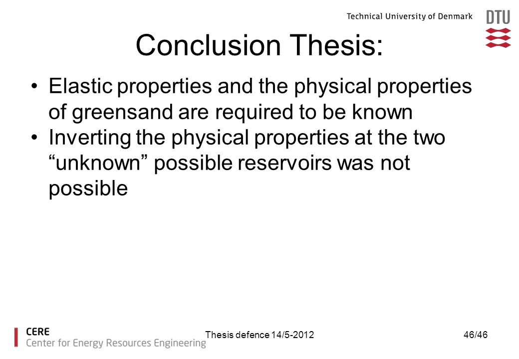 Conclusion Thesis: Elastic properties and the physical properties of greensand are required to be known.