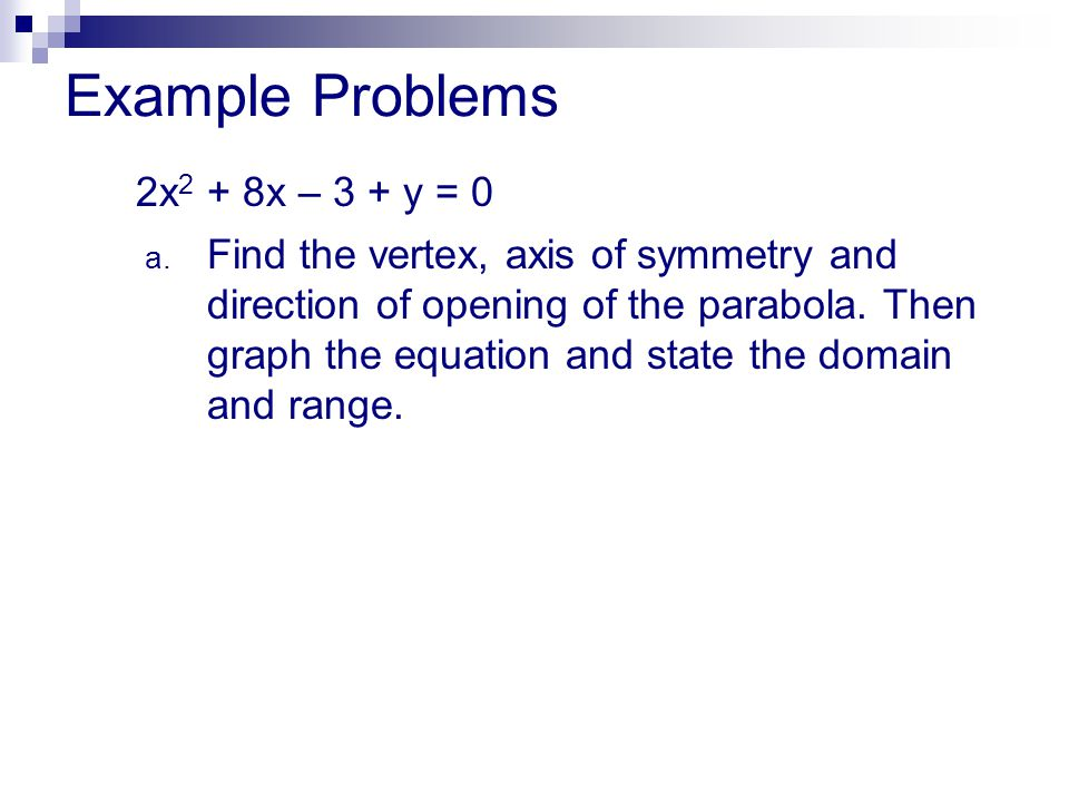 Example Problems 2x2 + 8x – 3 + y = 0