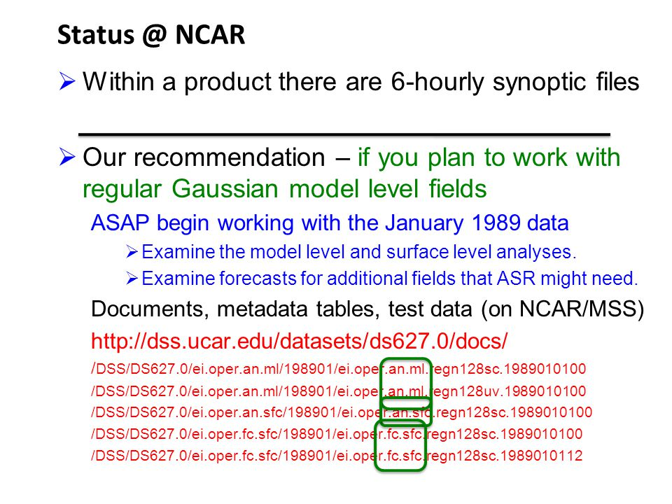 NCAR Within a product there are 6-hourly synoptic files