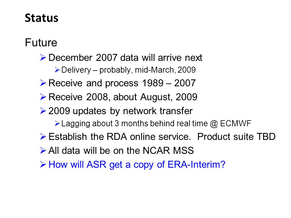 Status Future December 2007 data will arrive next