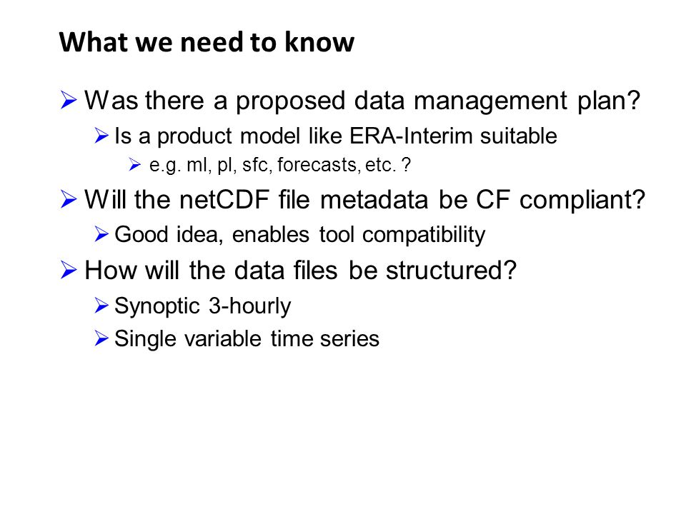 What we need to know Was there a proposed data management plan