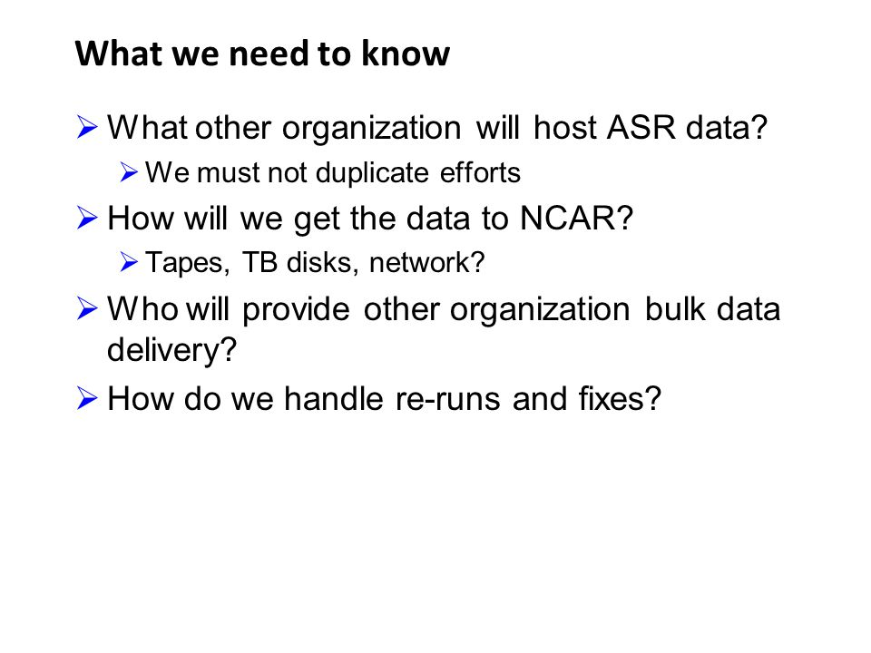 What we need to know What other organization will host ASR data