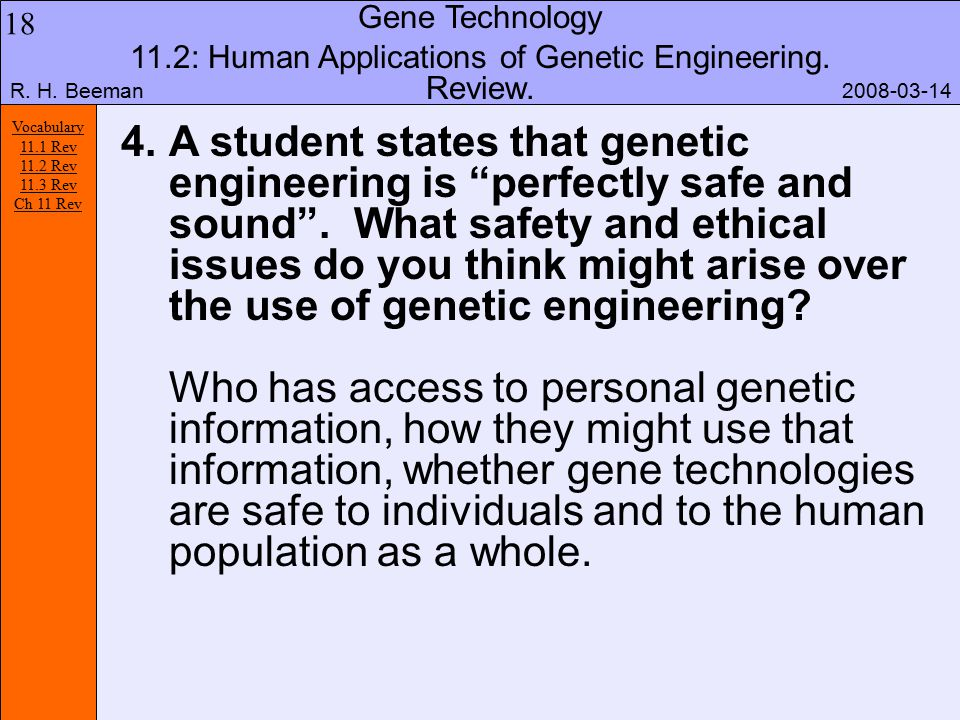 the use and ethics of genetic engineering Ethical issues in genetic engineering and transgenics by linda macdonald glenn genetic engineering involves manipulating genes genetic engineering is the.