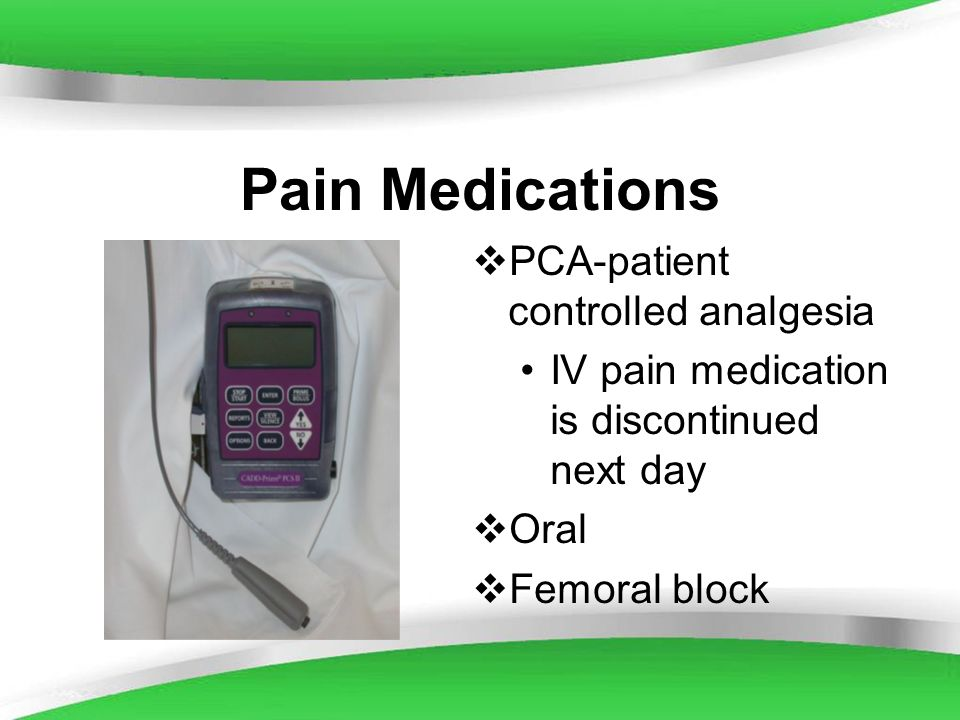 Pain Medications PCA-patient controlled analgesia
