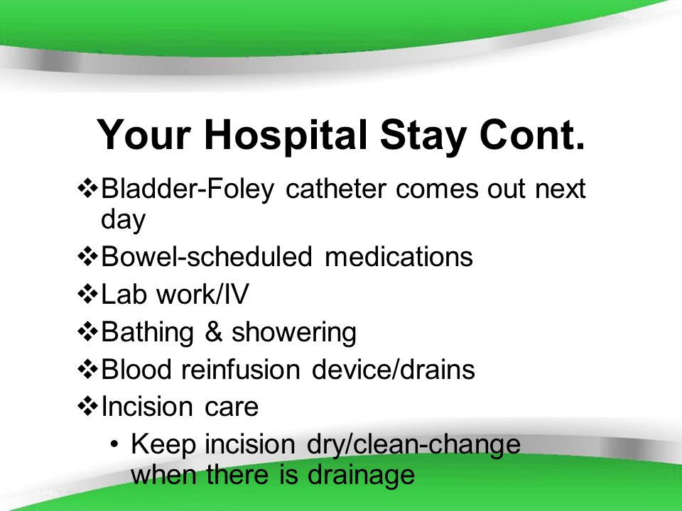 Your Hospital Stay Cont.