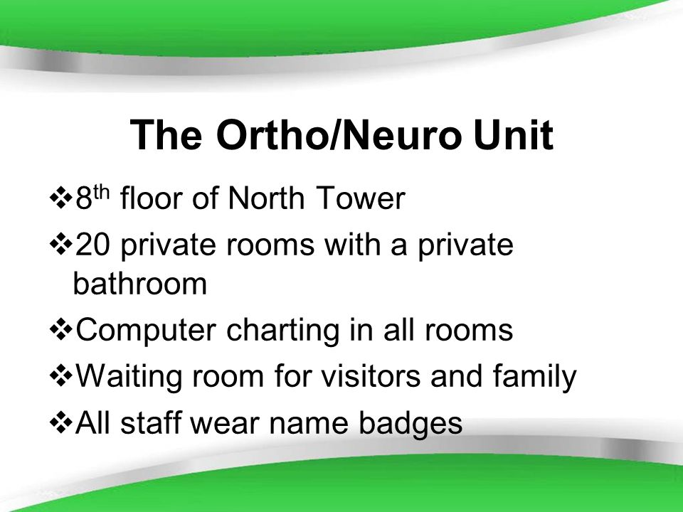 The Ortho/Neuro Unit 8th floor of North Tower