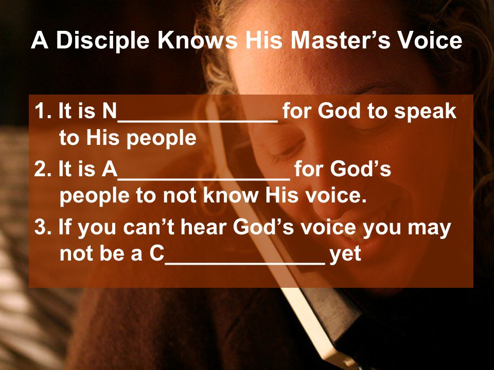 A Disciple Knows His Master's Voice