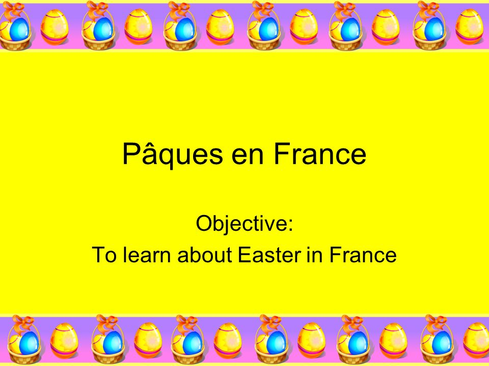 Objective: To learn about Easter in France
