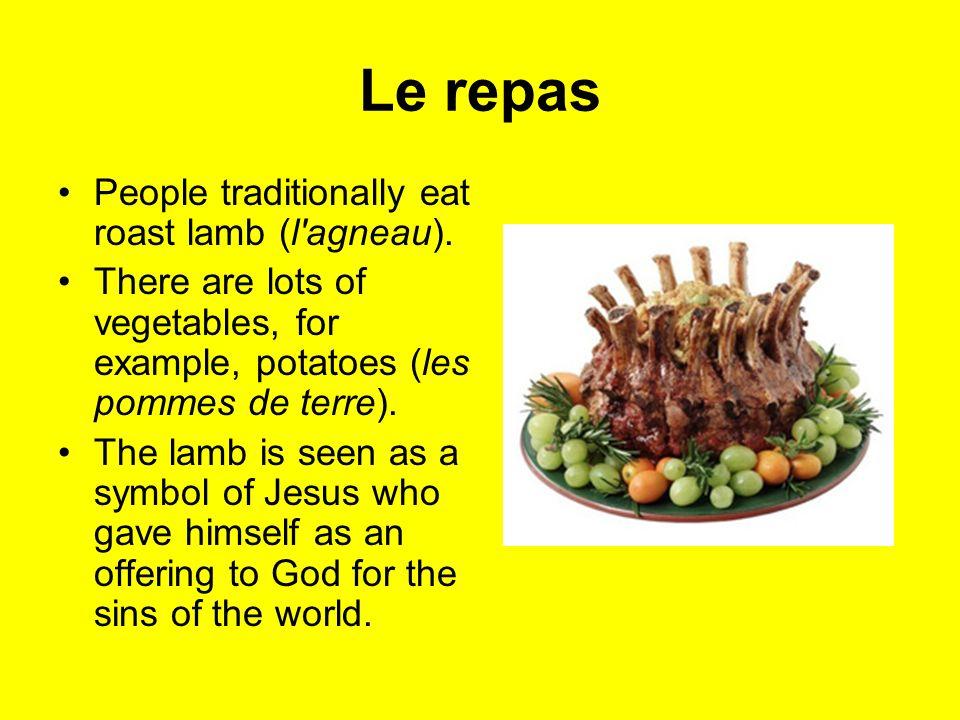 Le repas People traditionally eat roast lamb (l agneau).