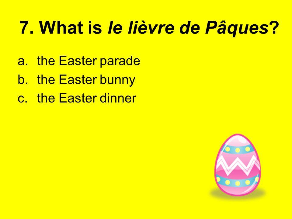 7. What is le lièvre de Pâques
