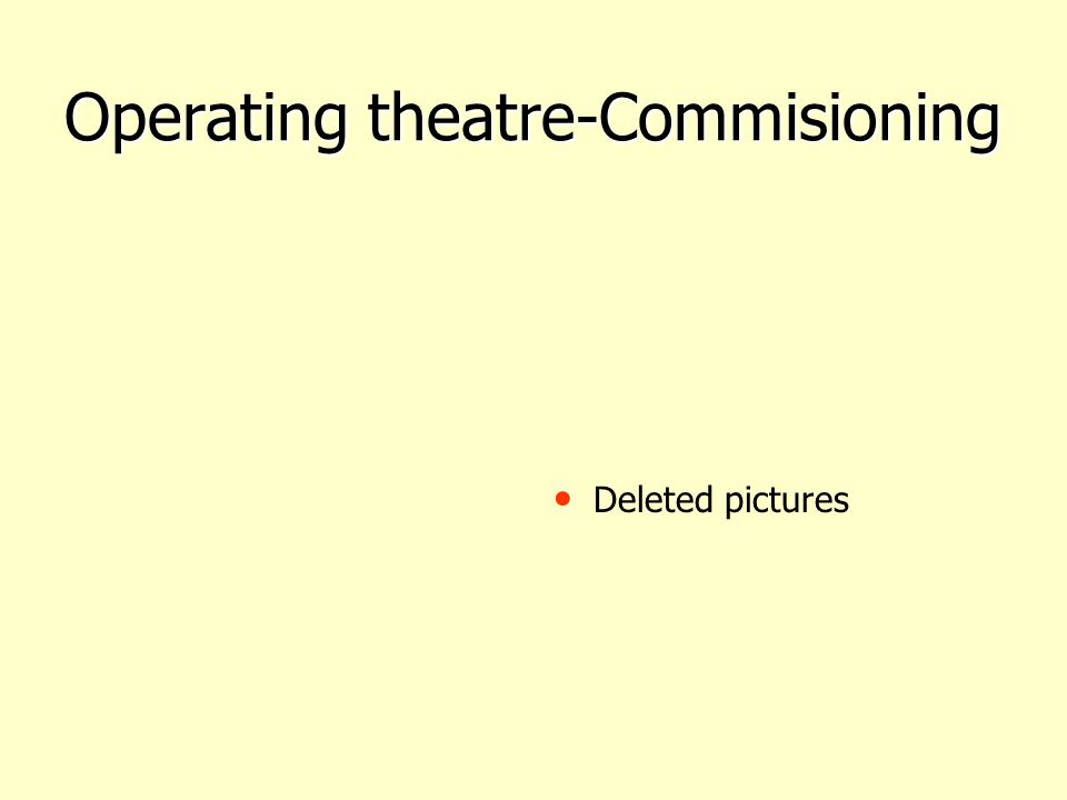 Operating theatre-Commisioning