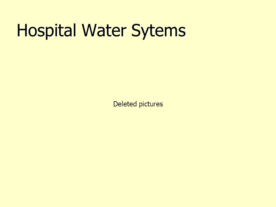 Hospital Water Sytems Deleted pictures