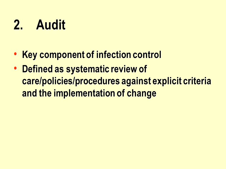 2. Audit Key component of infection control