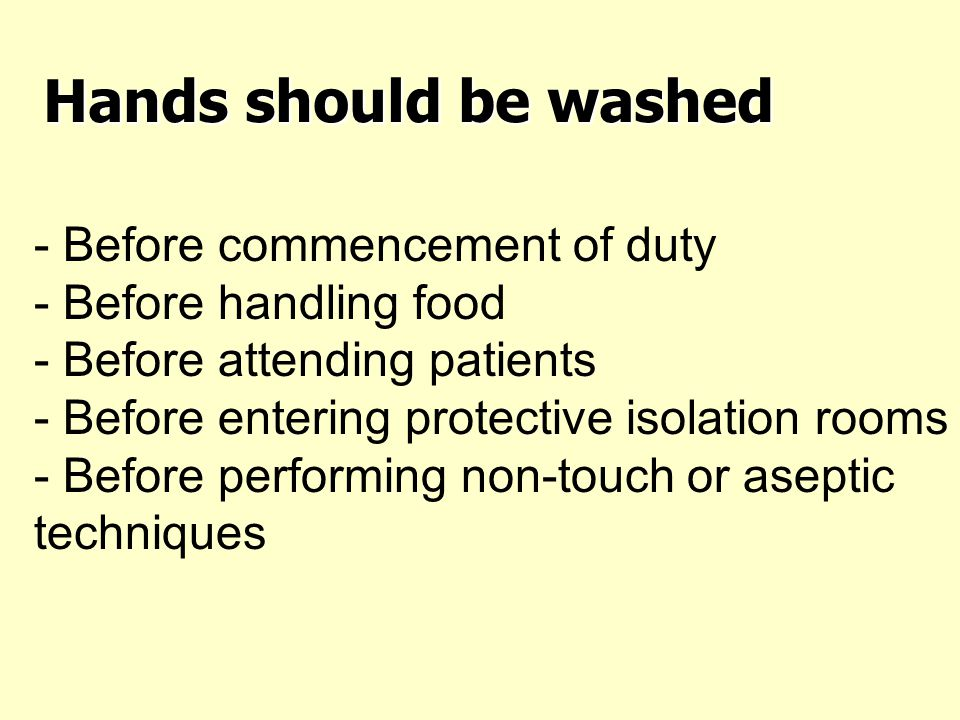 Hands should be washed - Before commencement of duty