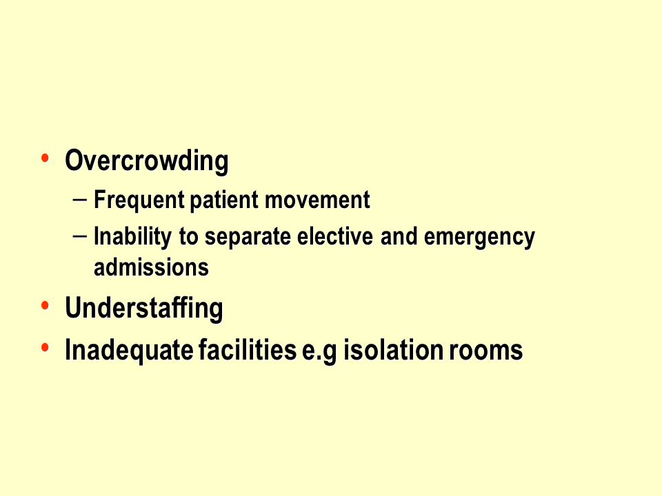 Inadequate facilities e.g isolation rooms