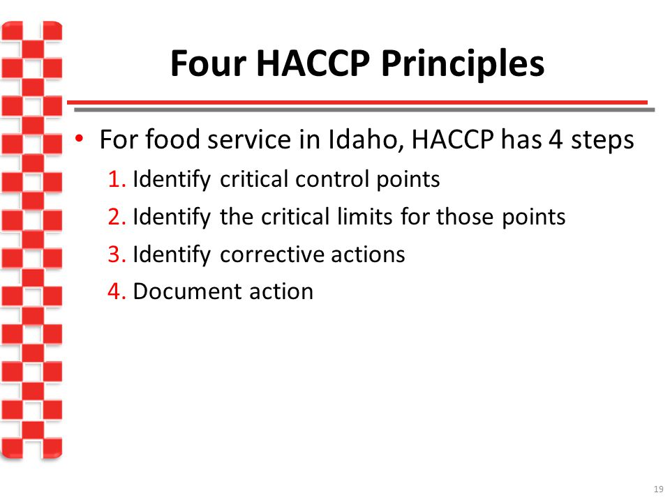 Four HACCP Principles For food service in Idaho, HACCP has 4 steps