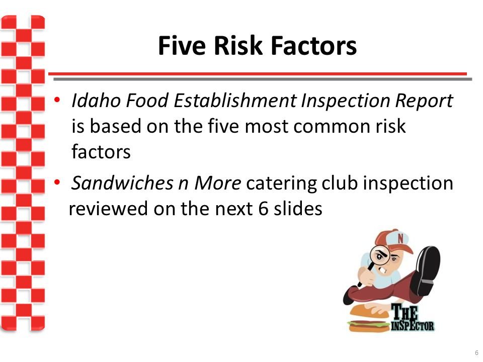 Five Risk Factors Idaho Food Establishment Inspection Report is based on the five most common risk factors.