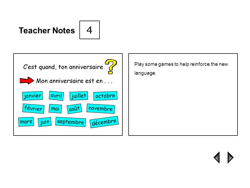 4 Teacher Notes Play some games to help reinforce the new language.