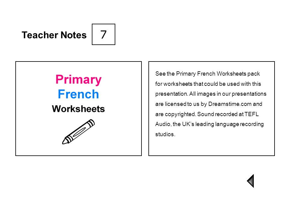 7 Teacher Notes See the Primary French Worksheets pack