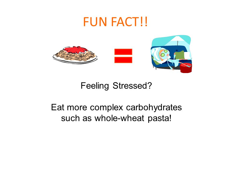 Eat more complex carbohydrates such as whole-wheat pasta!