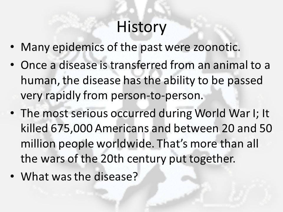 History Many epidemics of the past were zoonotic.