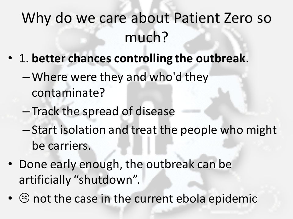 Why do we care about Patient Zero so much