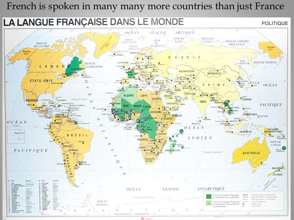 French is spoken in many many more countries than just France