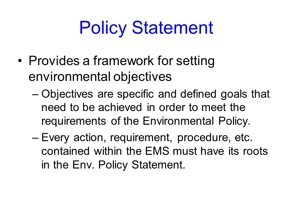 Policy Statement Provides a framework for setting environmental objectives.