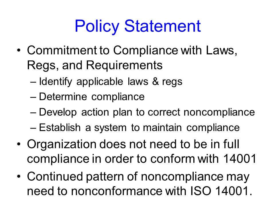 Policy Statement Commitment to Compliance with Laws, Regs, and Requirements. Identify applicable laws & regs.