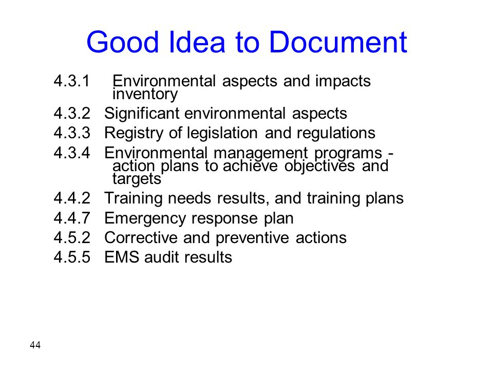Good Idea to Document 4.3.1 Environmental aspects and impacts inventory. 4.3.2 Significant environmental aspects.