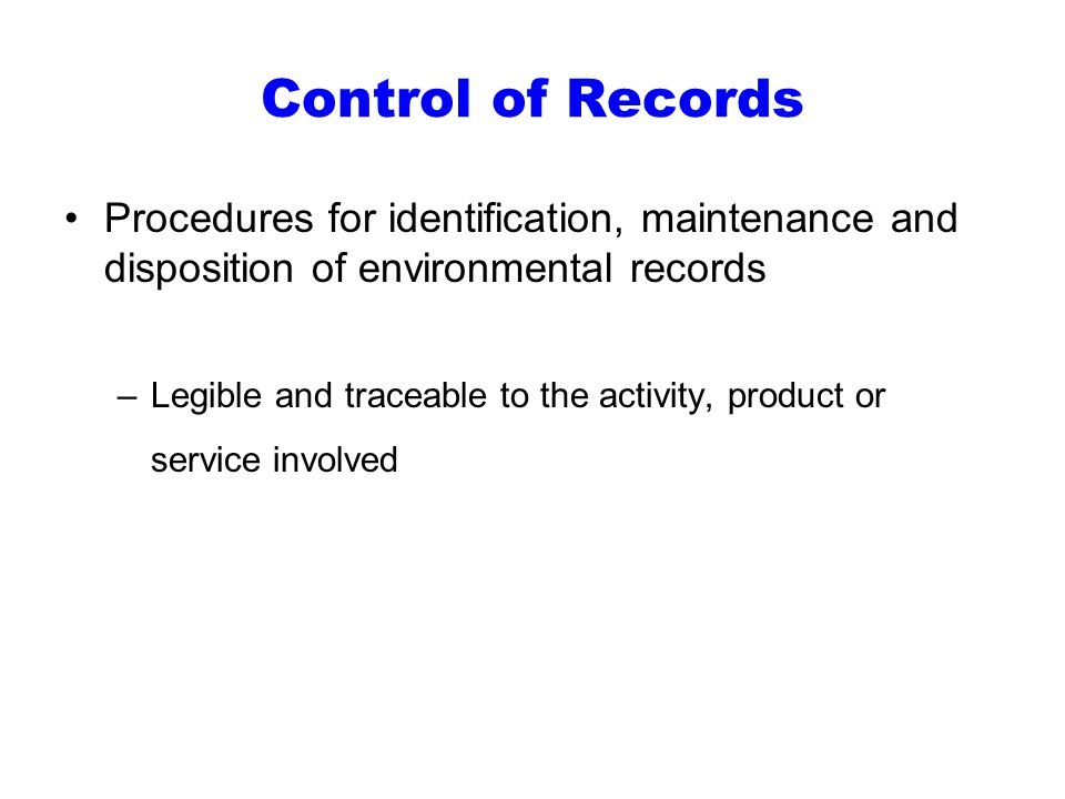 Control of Records Procedures for identification, maintenance and disposition of environmental records.