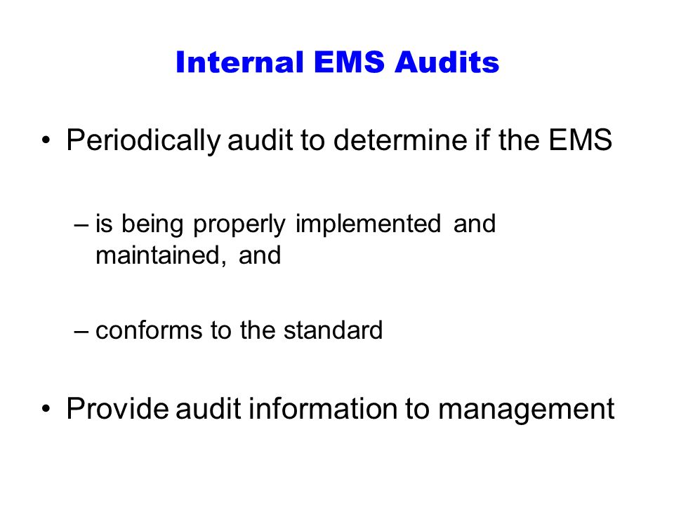 Periodically audit to determine if the EMS