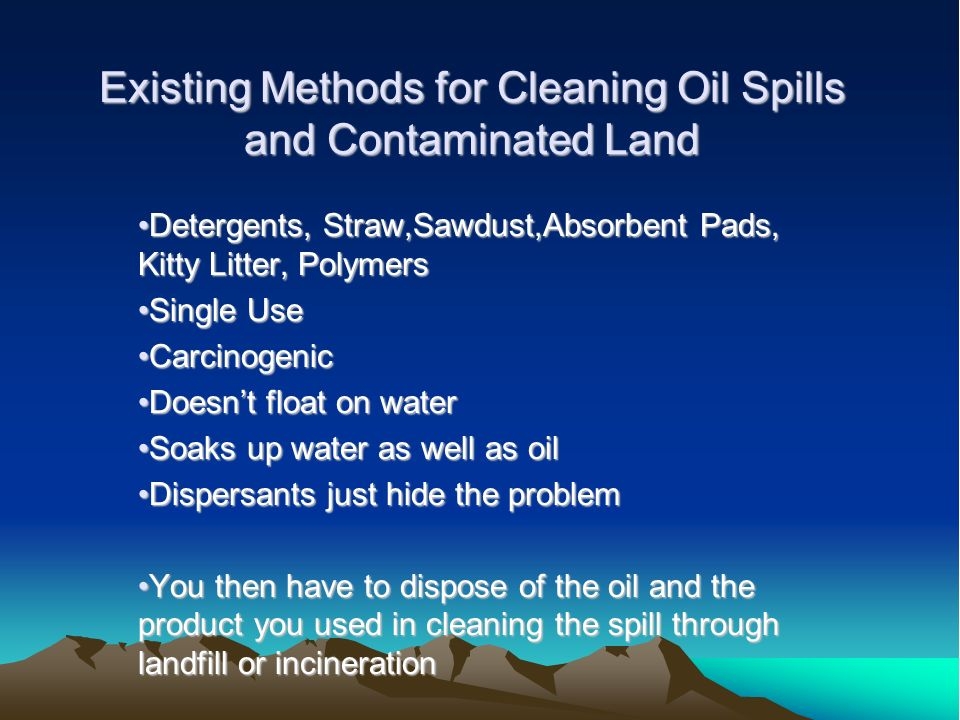 Existing Methods for Cleaning Oil Spills and Contaminated Land