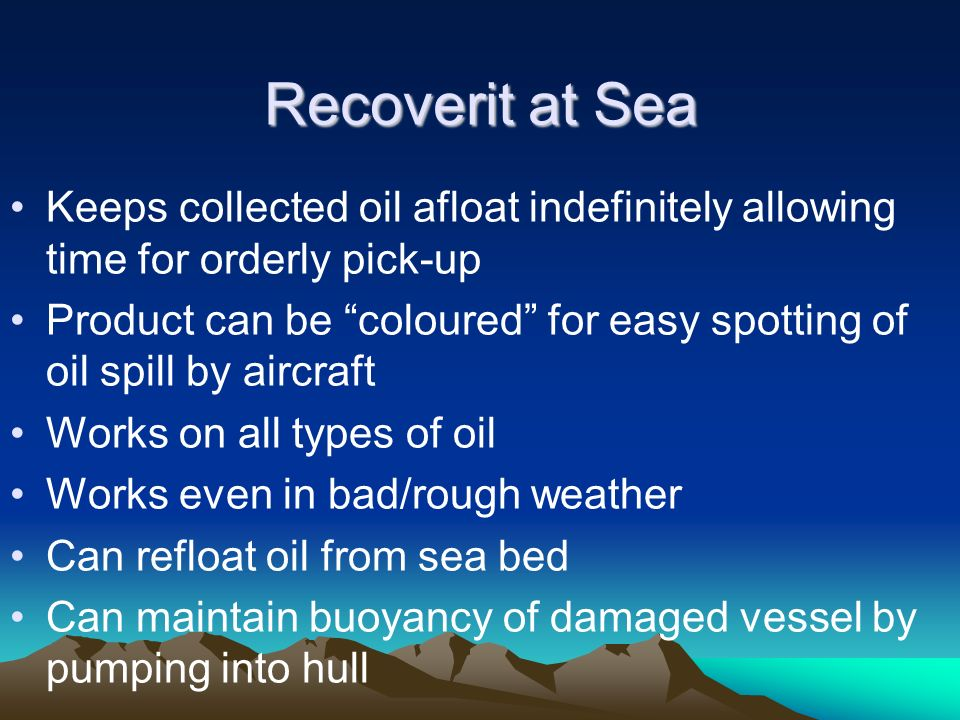 Recoverit at Sea Keeps collected oil afloat indefinitely allowing time for orderly pick-up.