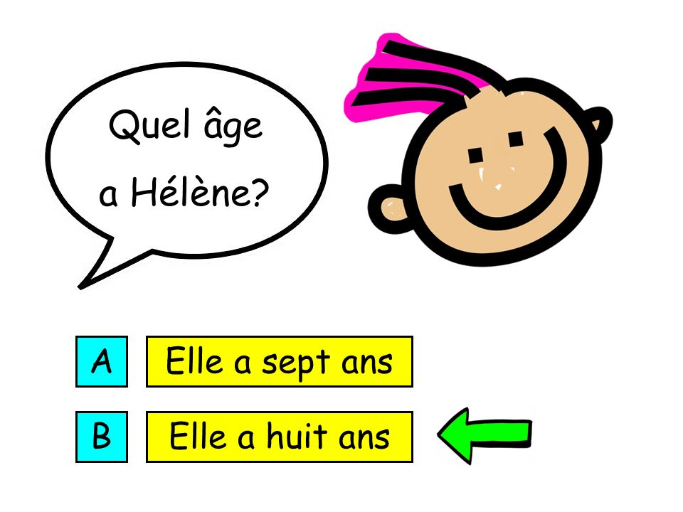 Quel âge a Hélène A Elle a sept ans B Elle a huit ans