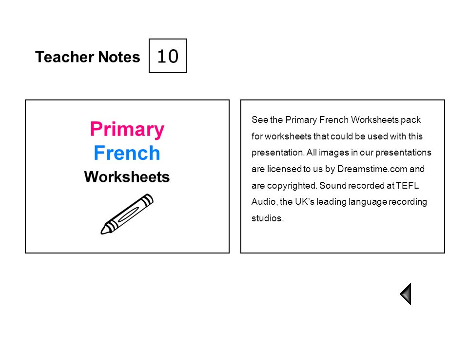 10 Teacher Notes See the Primary French Worksheets pack