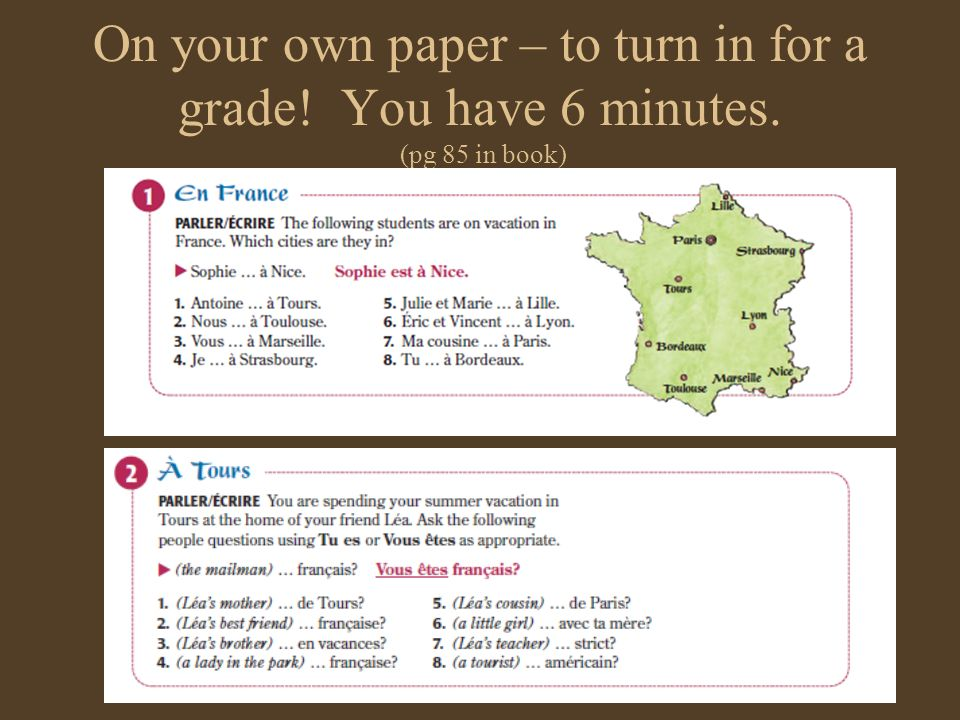 On your own paper – to turn in for a grade. You have 6 minutes