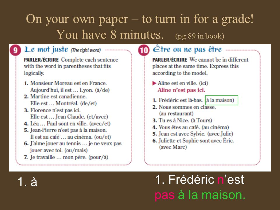 On your own paper – to turn in for a grade. You have 8 minutes