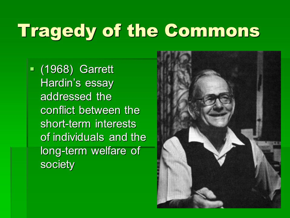 On Garrett Hardin's Tragedy of the Commons