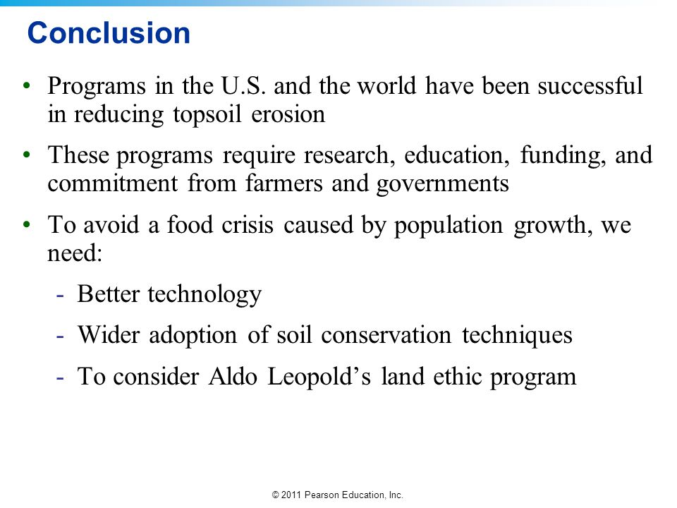 Conclusion Programs in the U.S. and the world have been successful in reducing topsoil erosion.