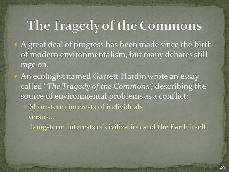 expository essay on a career Tragedy of the Commons by Garrett Hardin