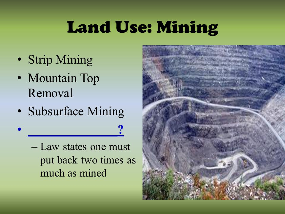 mountain top mining and the law essay Mountaintop removal is allowed by the surface mining control and reclamation act of 1977 the smcra states that coal operators must restore the land they have mined to its approximate original contour, and that the condition of the land after the mining process must be equal to or better than the pre-mining conditions.
