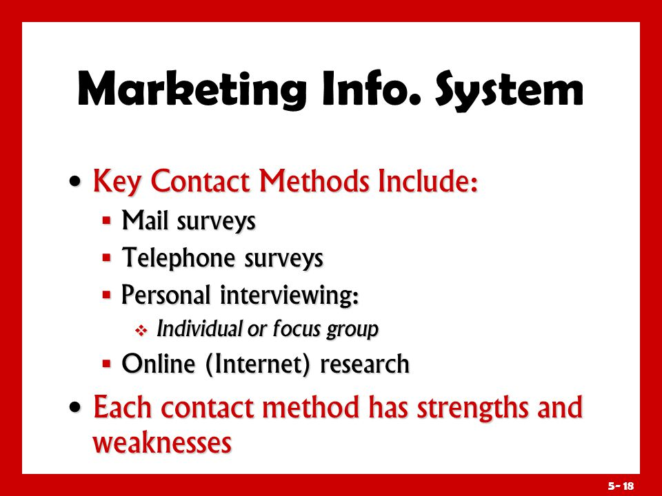 Strengths and Weaknesses of Contact Methods Relate to: