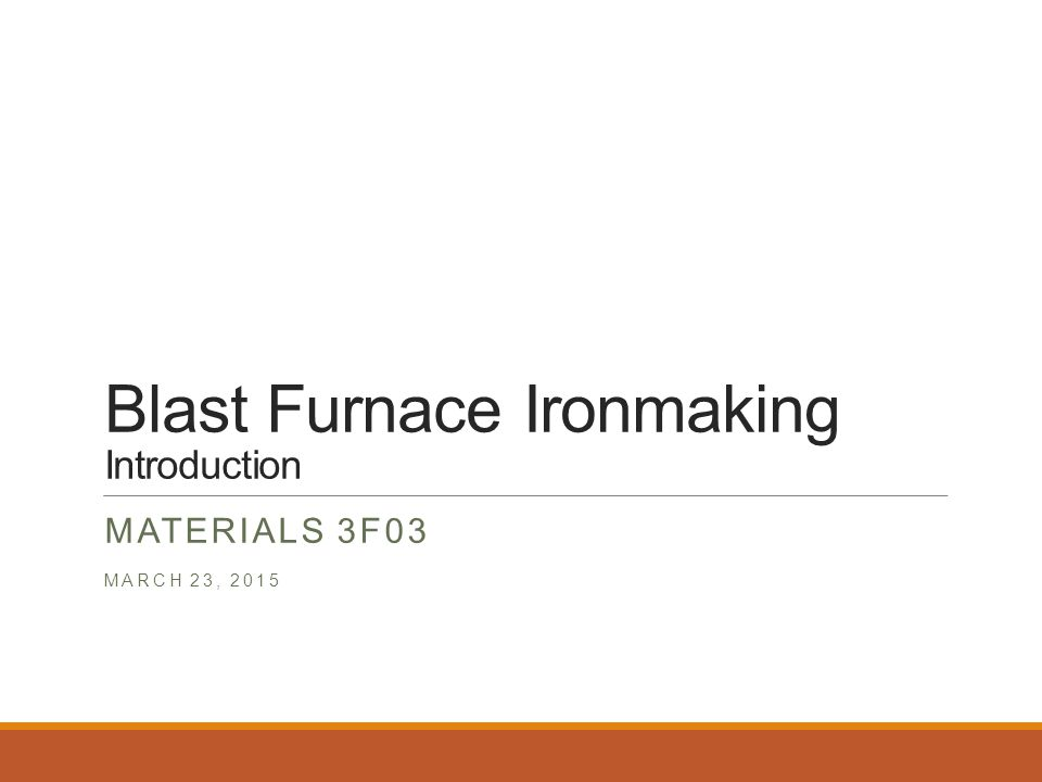 Blast furnace ironmaking introduction ppt video online download blast furnace ironmaking introduction ccuart Images