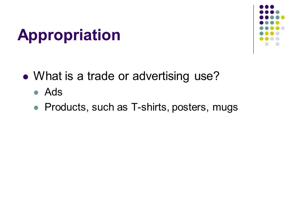 Appropriation What is a trade or advertising use Ads
