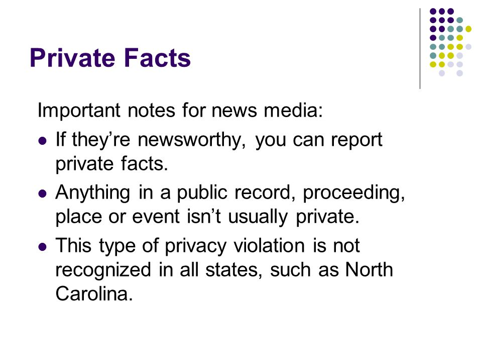 Private Facts Important notes for news media:
