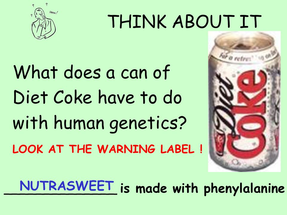 THINK ABOUT IT What does a can of Diet Coke have to do