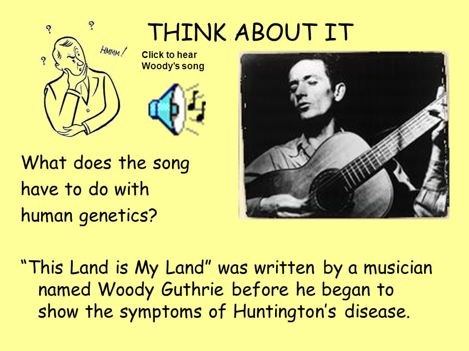 THINK ABOUT IT What does the song have to do with human genetics